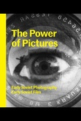 S. Goodman. The power of pictures: early Soviet photography, early Soviet film.