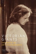 P. Prodger. Victorian Giants: The Birth of Art Photography