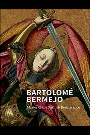Treves L., Bartolome Bermejo: master of the Spanish Renaissance: published to accompany of the exhib