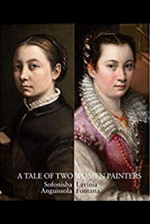 A tale of two women painters: Sofonisba Anguissola and Lavinia Fontana: сatalogue publ.